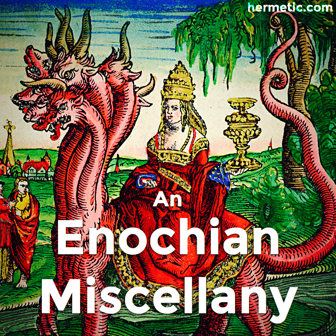 An Enochian Miscellany, A variety of practical and instructional texts about the Enochian system of John Dee and Edward Kelley, including essays, rituals and studies