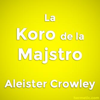 La Koro de la Majstro per Aleister Crowley