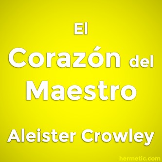 El Corazón del Maestro por Aleister Crowley