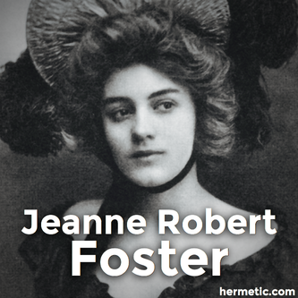 Jeanne Robert Foster, Hilarion