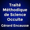 Traité Méthodique de Science Occulte par Gérard Encausse