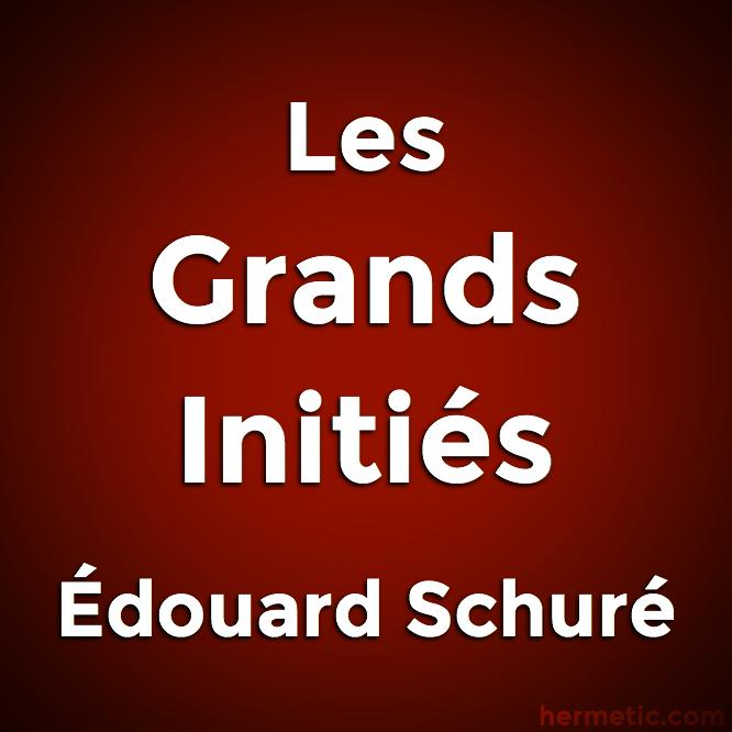 Les Grands Initiés par Édouard Schuré