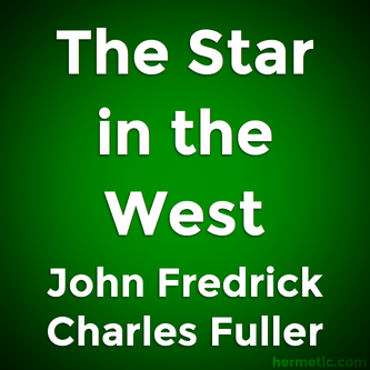 Star in the West: A Critical Essay Upon the Works of Aleister Crowley by J F C Fuller
