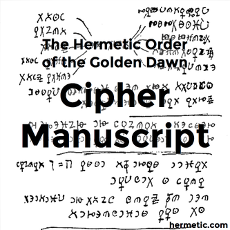 The Cipher Manuscript - The Golden Dawn Library Project - Hermetic