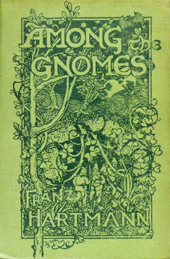 Among the Gnomes: An Occult Tale of Adventure in the Untersberg by Franz Hartmann