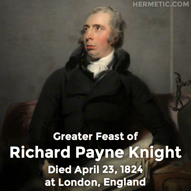 Greater Feast of Richard Payne Knight, died April 23, 1824 at London, England in Hermeneuticon at Hermetic Library