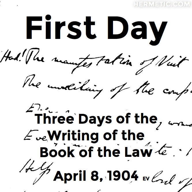 First Day, Three Days of the Writing of the Book of the Law, April 8, 1904 in Hermeneuticon at Hermetic Library