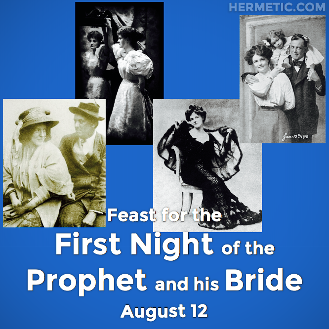 First Night of the Prophet and his Bride, August 12, in Hermeneuticon at Hermetic Library