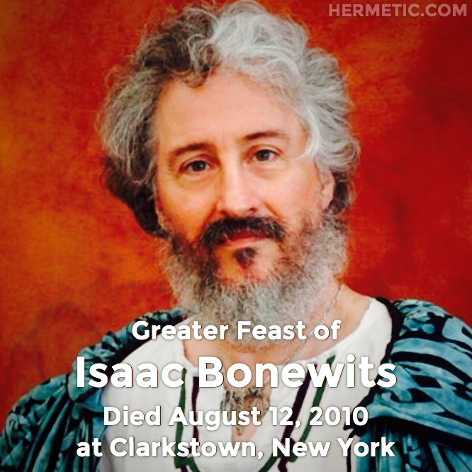 Greater Feast of Isaac Bonewits, died August 12, 2010 at Clarkstown, New York in Hermeneuticon at Hermetic Library