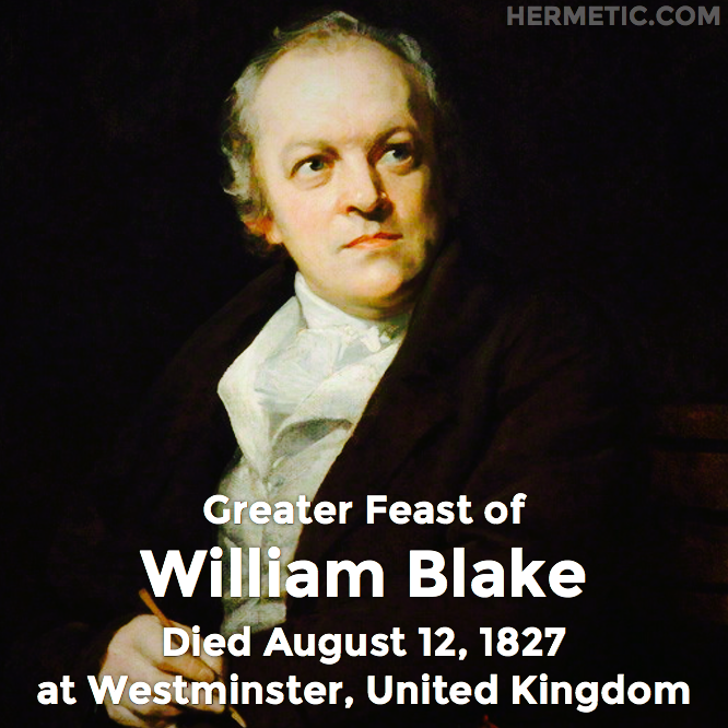 Greater Feast of William Blake, died August 12, 1827 at Westminster, United Kingdom in Hermeneuticon at Hermetic Library
