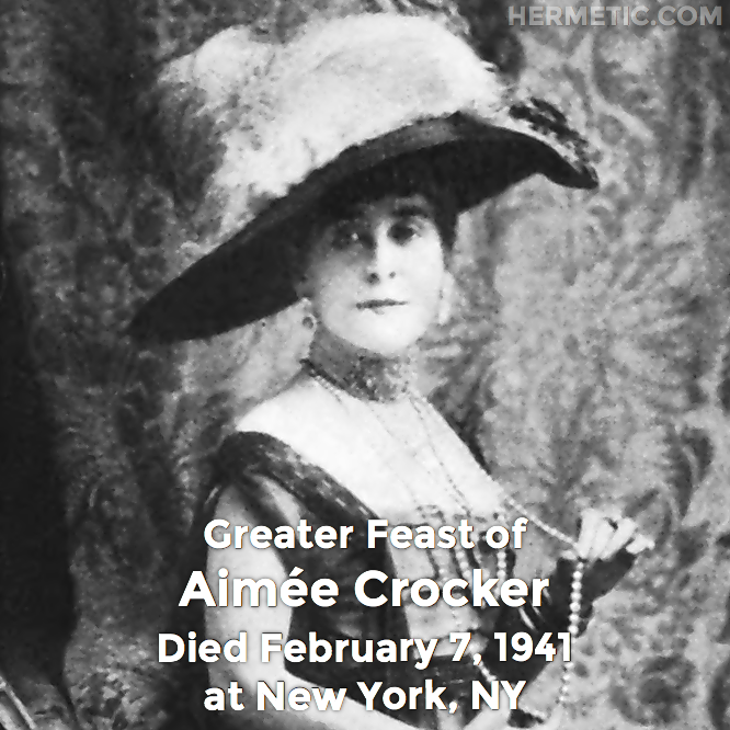 Greater Feast of Aimée Crocker, died February 7, 1941 at New York, NY in Hermeneuticon at Hermetic Library