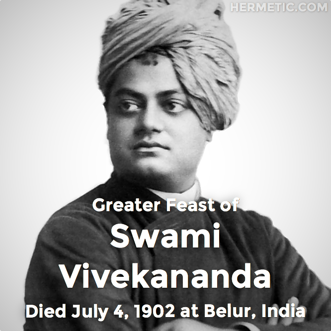 Greater Feast of Swami Vivekananda, died July 4, 1902 at Belur, India in Hermeneuticon at Hermetic Library