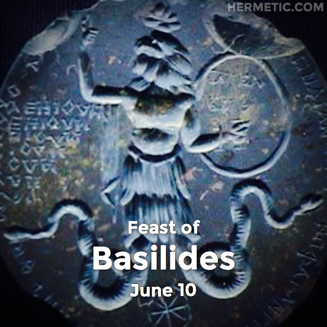 Feast of Basilides, June 10 in Hermeneuticon at Hermetic Library