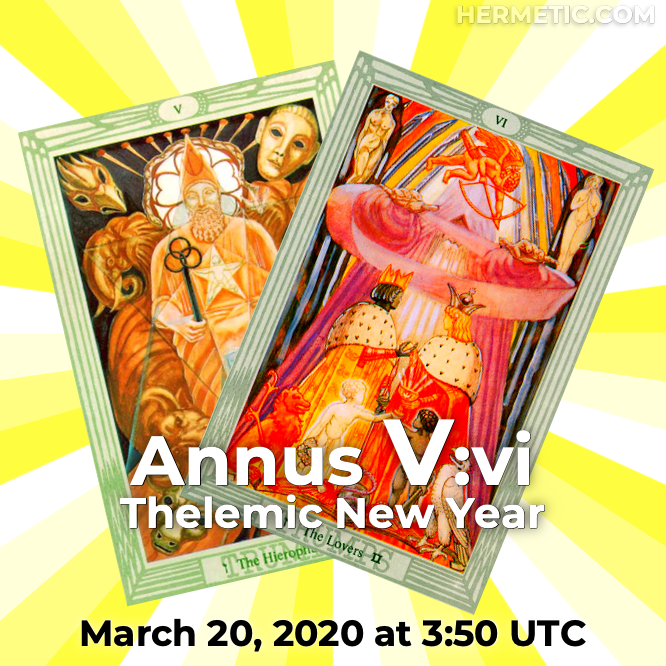 Thelemic New Year, Annus V:vi, March 20, 2020 at 3:50 UTC