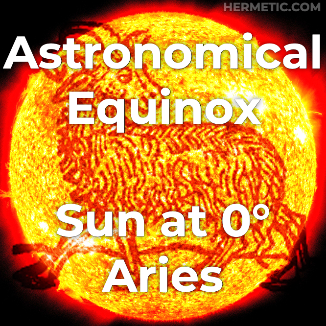 Astronomical Vernal / Spring Equinox, Sun in 0° Aries in Hermeneuticon at Hermetic Library