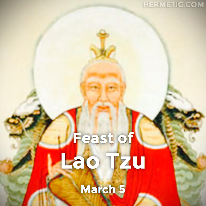 Feast of Lao Tzu, March 5, in Hermeneuticon at Hemetic Library
