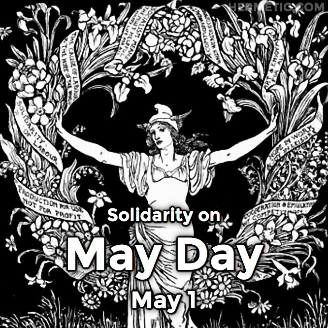 Solidarity on May Day, May 1, International Workers' Day, in Hermeneuticon at Hermetic Library