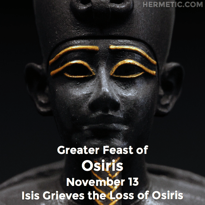 Feast of Osiris, November 13, Isis Grieves the Loss of Osiris in Hermeneuticon at Hermetic Library