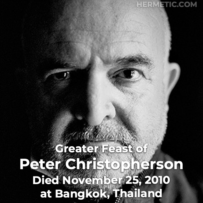 Greater Feast of Peter Christopherson, Sleazy, died November 25, 2010 at Bangkok, Thailand in Hermeneuticon at Hermetic Library