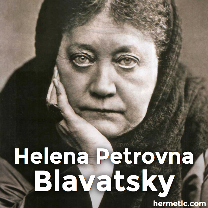 Helena Petronva Blavatsky in Hermeneuticon at Hermetic Library