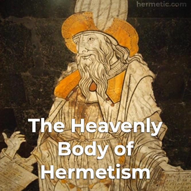 The Heavenly Body of Hermetism at Hermetic Library
