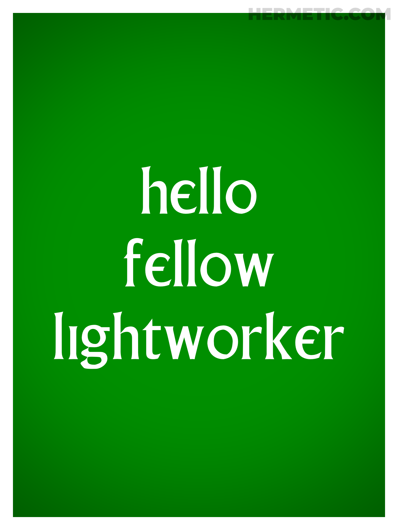 Village HELLO FELLOW LIGHTWORKER Propaganda Poster from Hermetic Library Office of the Ministry of Information