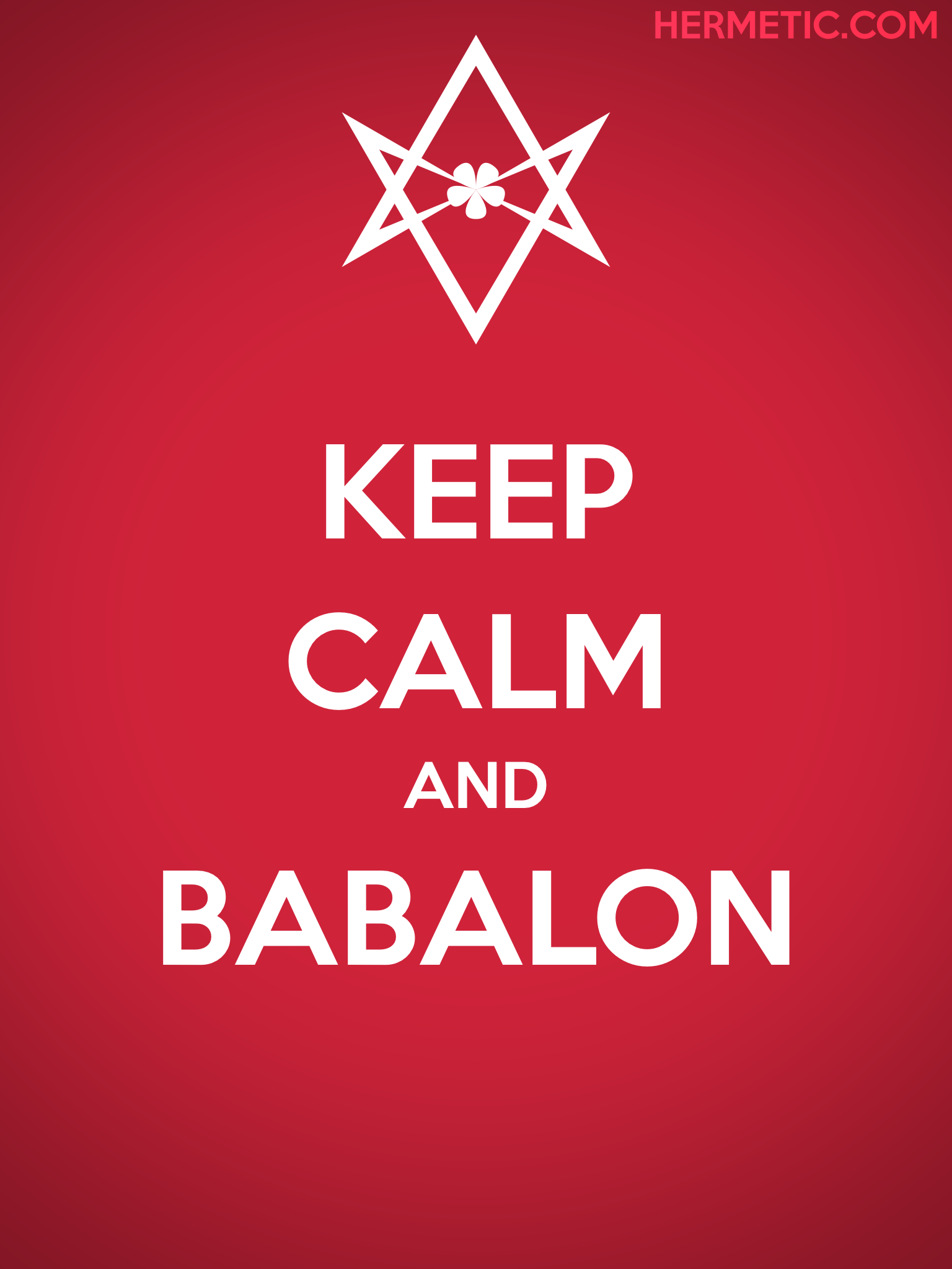 Unicursal KEEP CALM AND BABALON Propaganda Poster from Hermetic Library Office of the Ministry of Information