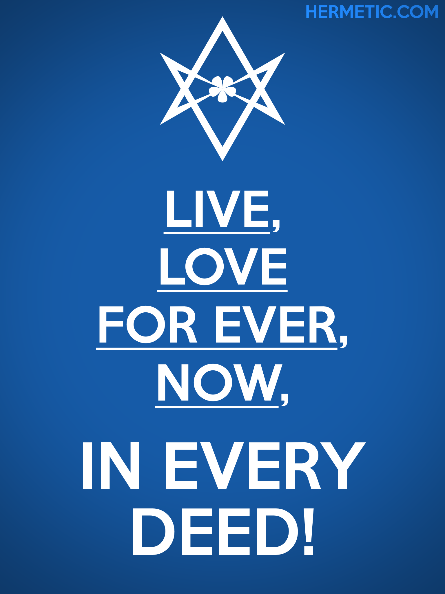 Unicursal LIVE LOVE FOR EVER NOW Propaganda Poster from Hermetic Library Office of the Ministry of Information