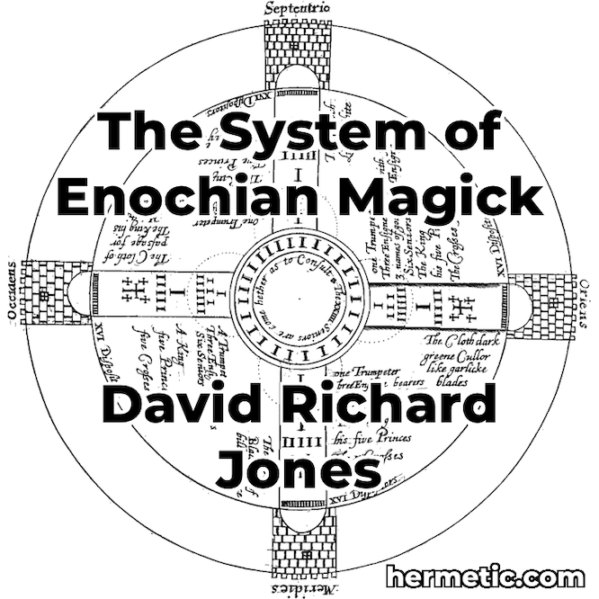 The System of Enochian Magick by Hermetic Library Fellow David Richard Jones