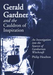 Gerald Gardner and the Cauldron of Inspiration: An Investigation into the Source of Gardnarian Witchcraft, Philip Hesetlon. 438 pages. Capall Bann Publishing, 2003. Milverton, Sumerset. £16.95 BP
