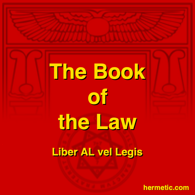 Liber Legis, The Book of the Law, The complete text and manuscript of Liber AL vel Legis, The Book of the Law, including the commentaries by Aleister Crowley, information about the Stele of Revealing, and Crowley elaborations of the book