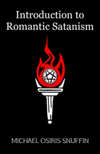 Introduction to Romantic Satanism by Michael Osiris Snuffin