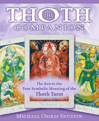 Thoth Companion by Michael Osiris Snuffin