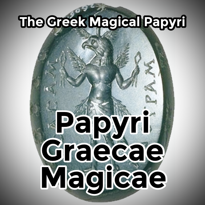 Papyri Graecae Magicae - The Greek Magical Papyri