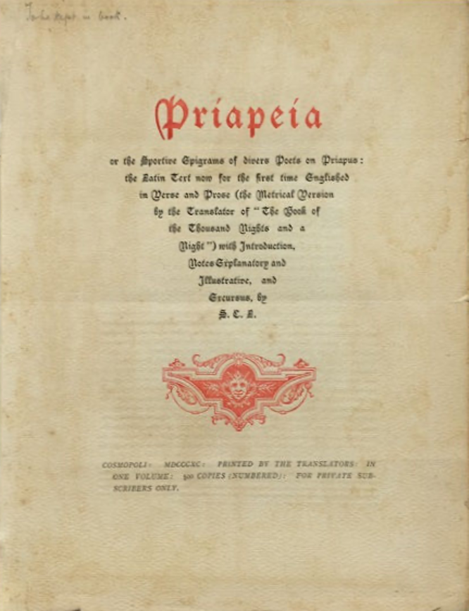 Priapeia (sive diversorum poetarum in Priapum lusus) or the Sportive Epigrams of Divers Poets on Priapus by Richard Francis Burton and Leonard C Smithers at Hermetic Library