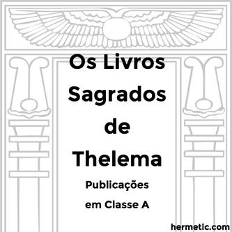 ΘΕΛΗΜΑ Os Livros Sagrados de Thelema