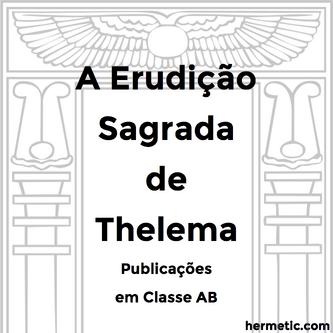 ΘΕΛΗΜΑ A Erudição Sagrada de Thelema