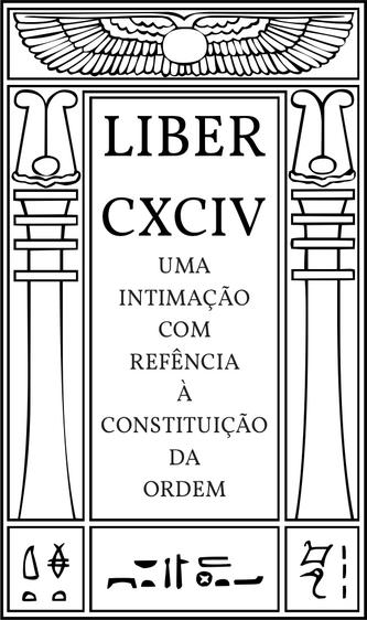 Liber CXCIV - Uma Intimação com Referência à Constituição da Ordem