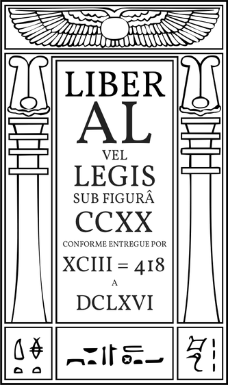 Liber AL vel Legis sub figurâ CCXX conforme Entregue Por XCIII = 418 a DCLXVI