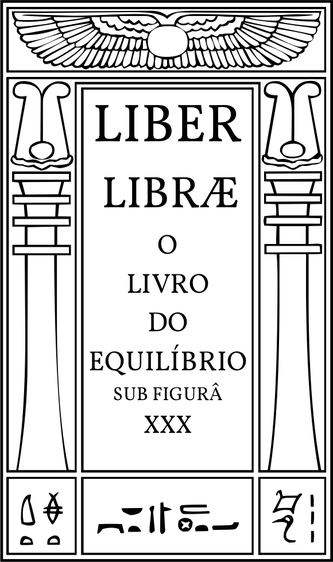 Liber Libræ sub figurâ XXX - O Livro do Equilíbrio