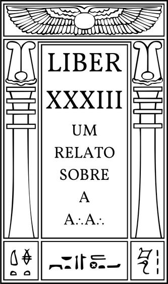 Liber XXXIII Um Relato Sobre a A∴A∴