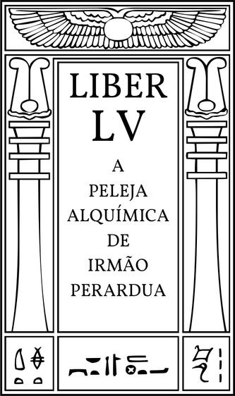 Liber LV A Peleja Alquímica de Irmão Perardua