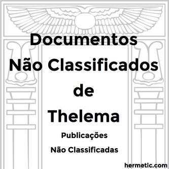 ΘΕΛΗΜΑ Documentos Não Classificados de Thelema