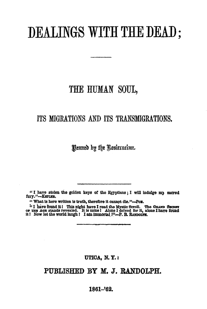 Dealings with the Dead by the Rosicrucian (Paschal Beverly Randolph) at Hermetic Library
