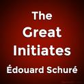 The Great Initiates by Édouard Schuré