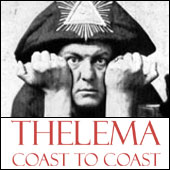 Thelema Coast to Coast: The podcast dedicated to the exploration of Thelema, Aleister Crowley, the New Aeon, ceremonial magick, and the occult.