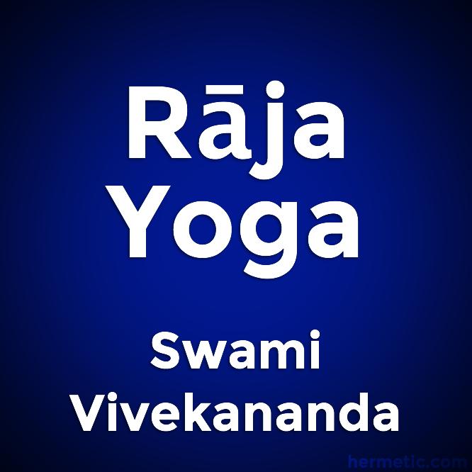Rāja Yoga by Swami Vivekananda