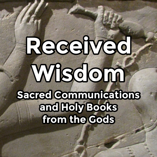 Received Wisdom: Sacred Communications and Holy Books from the Gods