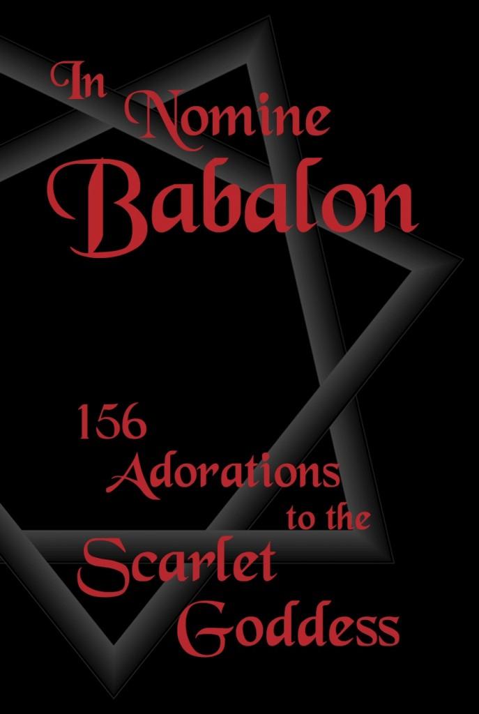In Nomine Babalon: 156 Adorations [Qabalistiques] à la Déesse Écarlate