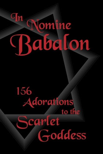 In Nomine Babalon: 156 Adorations to the Scarlet Goddess